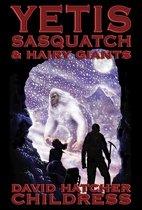Yetis, Sasquatch & Hairy Giants