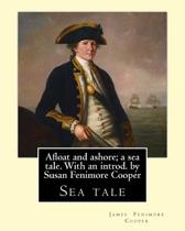 Afloat and Ashore; A Sea Tale. with an Introd. by Susan Fenimore Cooper. by