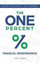 The One Percent: Financial Independence - Achieving Early Retirement