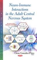 Neuro-Immune Interactions in the Adult Central Nervous System