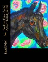 Arabian Horse Amid Roses Lined Journal