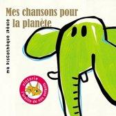 Mes Chansons Pour La Planete