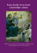 Kom, kindje Jezus kom! (christelijke editie)