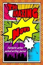 The Amazing Nova Fantastic Action Packed Writing Journal