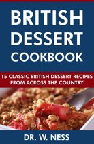 British Dessert Cookbook: 15 Classic British Dessert Recipes from Across the Country