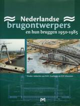 Nederlandse Brugontwerpers En Hun Bruggen 1950-1985