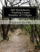 200 Worksheets - Finding Larger Number of 3 Digits