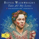 Rufus Wainwright: Take All My Loves