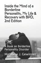 Inside the Mind of a Borderline Personality, My Life & Recovery with Bpd, 2nd Ed