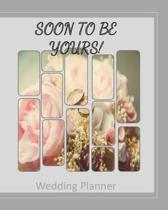Soon To Be Yours Wedding Planner
