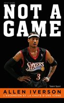 Allen Iverson - Not a game