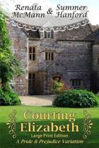 Courting Elizabeth Large Print Edition
