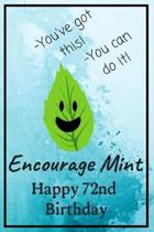 Encourage Mint Happy 72nd Birthday: Cute Encouragement 72nd Birthday Card Quote Pun Journal / Notebook / Diary / Greetings / Appreciation Gift / You'v