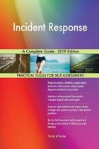 Incident Response A Complete Guide - 2019 Edition