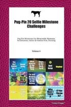 Pug-Pin 20 Selfie Milestone Challenges: Pug-Pin Milestones for Memorable Moments, Socialization, Indoor & Outdoor Fun, Training Volume 4