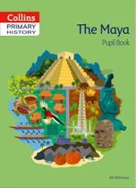 Collins Primary History - The Maya Pupil Book
