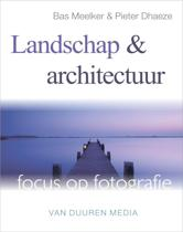 Focus op fotografie - Landschap en architectuur