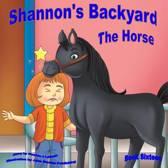 Shannon's Backyard the Horse Book Sixteen