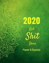 2020 Get Shit Done Planner & Organizer: Mandala Coloring Calendar Planner, Monthly Calendar Schedule Organizer with Coloring Pages, Notes, & Inspirati
