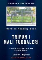 Serbian Short Story: ''Trifun i mali fudbaleri'' Level A1