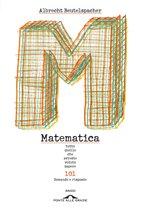Matematica. Tutto quello che avreste voluto sapere