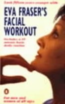 Eva Fraser's Facial Workout