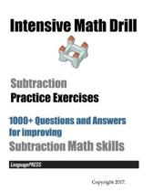 Intensive Math Drill Subtraction Practice Exercises