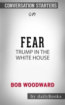 Boek cover Fear: Trump in the White House​​​​​​​ by Bob Woodward​​​​​​​ | Conversation Starters van Dailybooks