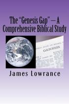 The genesis Gap - A Comprehensive Biblical Study