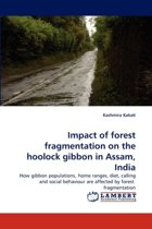 Impact of Forest Fragmentation on the Hoolock Gibbon in Assam, India