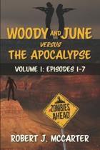 Woody and June versus the Apocalypse: Volume 1: Episodes 1-7