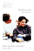 Perfecte mix / Even goede vrienden, 2-in-1