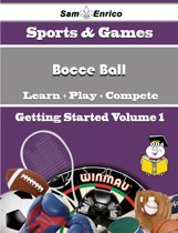 A Beginners Guide to Bocce Ball (Volume 1)