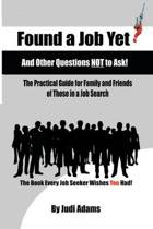 Found a Job Yet? and Other Questions Not to Ask!