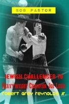 Bob Pastor Jewish Challenger To Heavyweight Champion Joe Louis