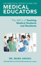 The Practical Pocket Guide for Medical Educators: The ABC's of Teaching Medical Students and Residents