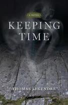 Keeping Time - a Novel