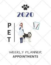 2020 Pet Weekly Planner Appointments: Schedule Organiser (8.5'' X 11'')