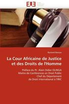 La Cour Africaine de Justice Et Des Droits de l''homme
