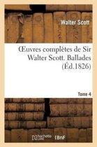 Oeuvres Compl�tes de Sir Walter Scott. Tome 4 Ballades
