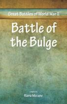 Great Battles of World War Two - Battle of the Bulge