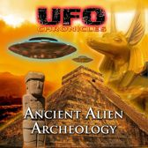 UFO Chronicles: Ancient Alien Archeology