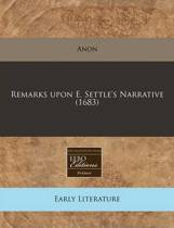 Remarks Upon E. Settle's Narrative (1683)