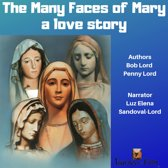 Many Faces of Mary, The: a love story