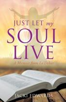 Just Let My Soul Live