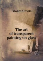 The Art of Transparent Painting on Glass