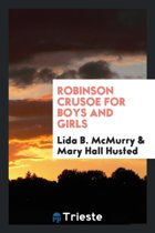 Robinson Crusoe for Boys and Girls