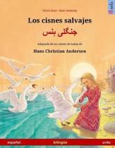 Los Cisnes Salvajes - Jungli Hans. Libro Biling e Para Ni os Adaptado de Un Cuento de Hadas de Hans Christian Andersen (Espa ol - Urdu)