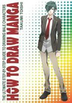 How to Draw Manga: The Ultimate Step-by-Step Guide to Drawing Male Characters