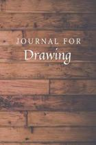 Journal For Drawing: Drawing Journal / Notebook / Diary for Birthday Gift or Christmas with Wood Theme